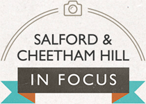 Salford & Cheetham Hill in Focus